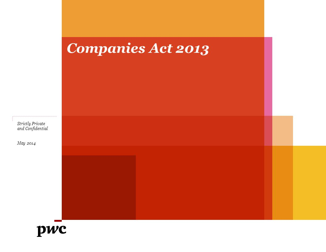 Companies Act 2013 Strictly Private and Confidential May 2014