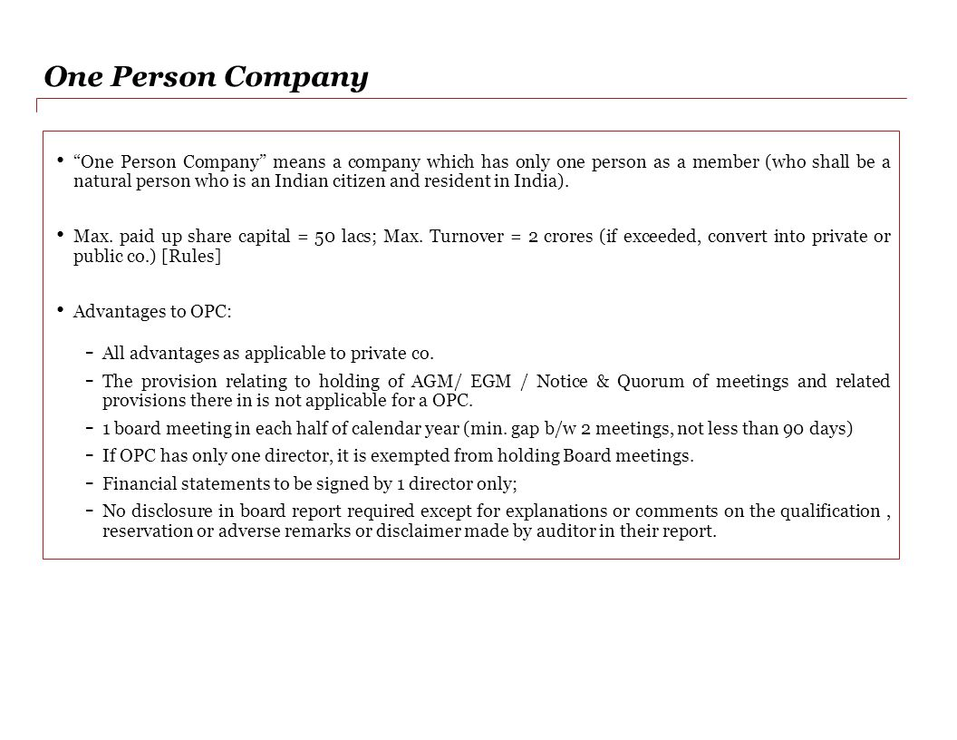 One Person Company One Person Company means a company which has only one person as a member (who shall be a natural person who is an Indian citizen and resident in India).