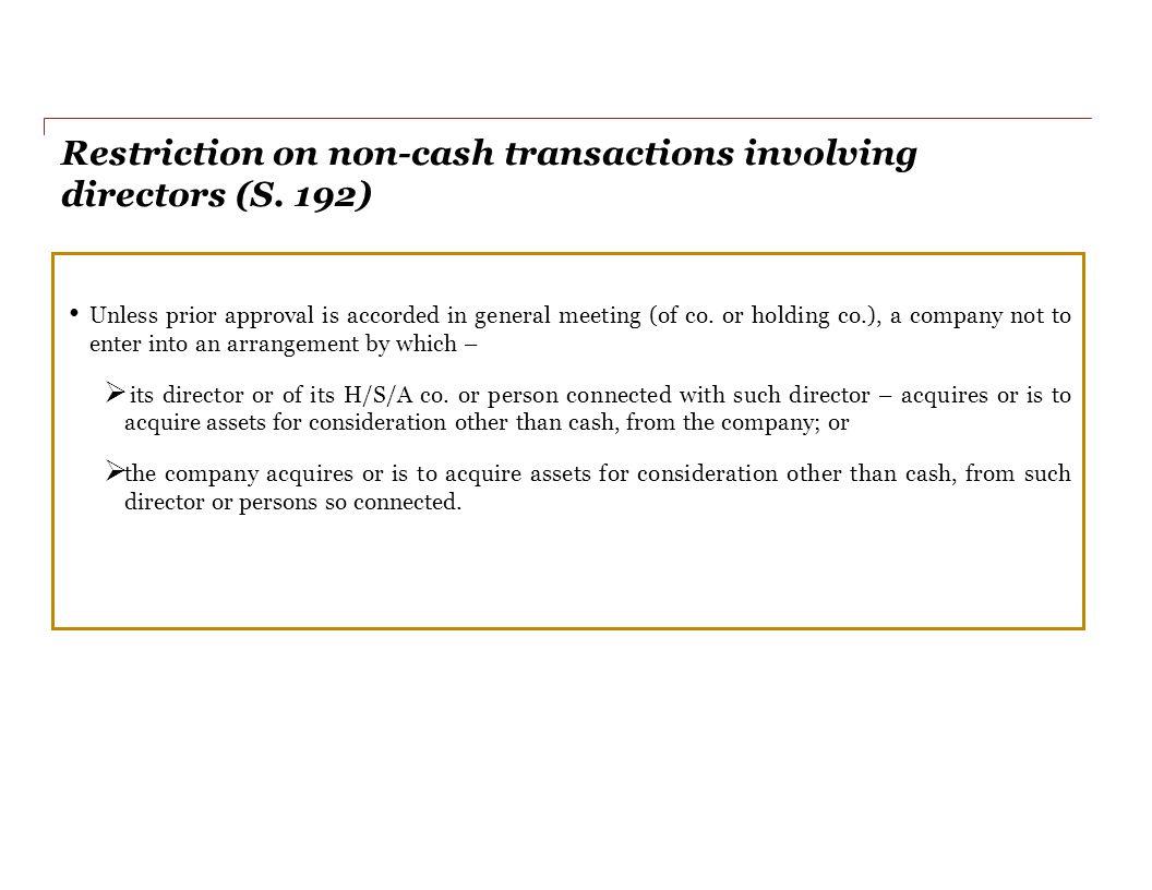 Restriction on non-cash transactions involving directors (S.
