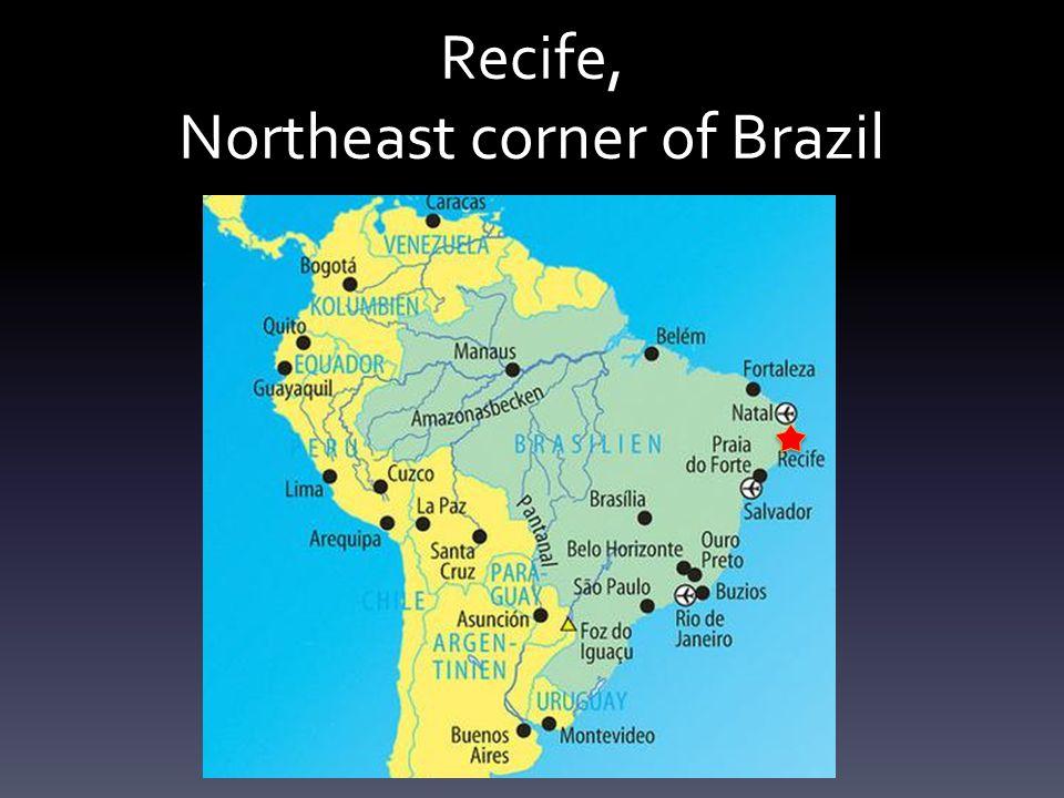Recife, Northeast corner of Brazil