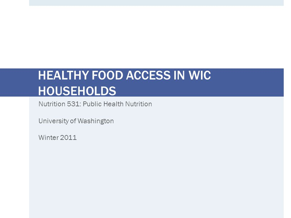 INTRODUCTION & BACKGROUND Healthy Food Access in WIC Households