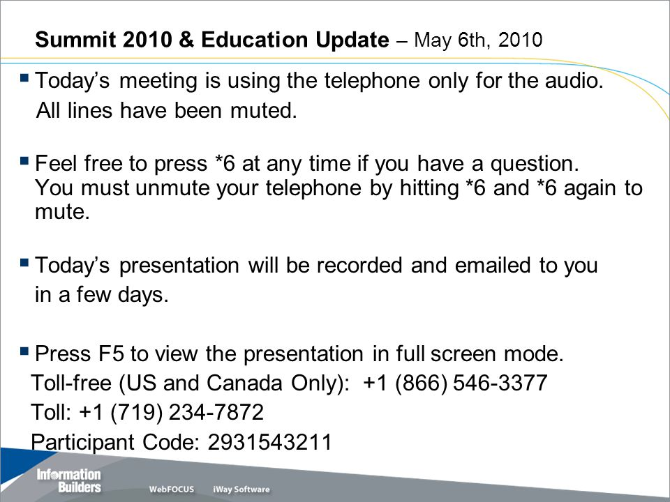 Summit 2010 & Education Update – May 6th, 2010  Today's meeting is using the telephone only for the audio.