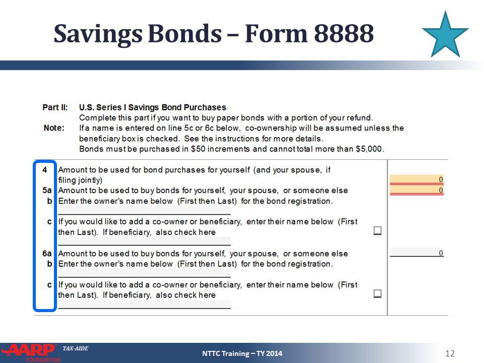 TAX-AIDE Savings Bonds – Form 8888 NTTC Training – TY 2014 12
