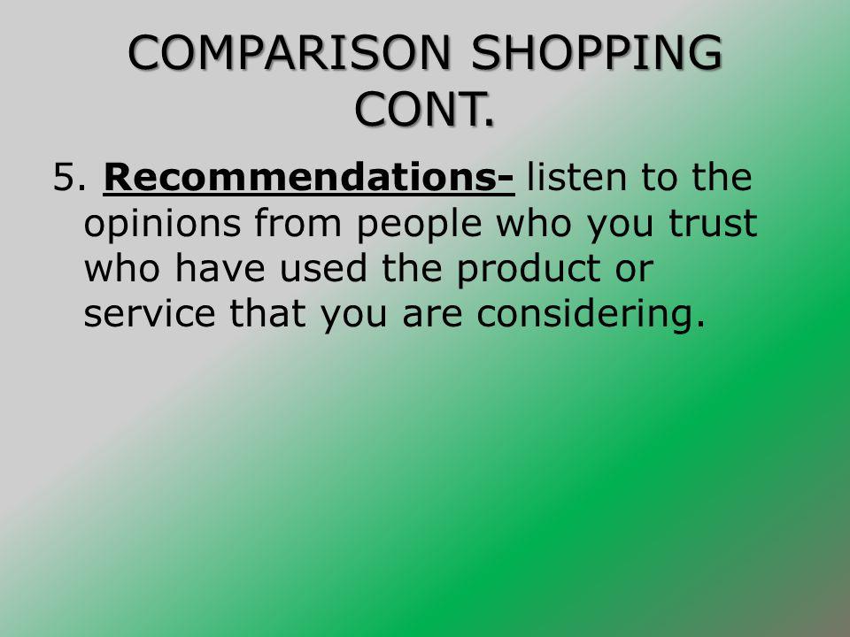 COMPARISON SHOPPING CONT.5.