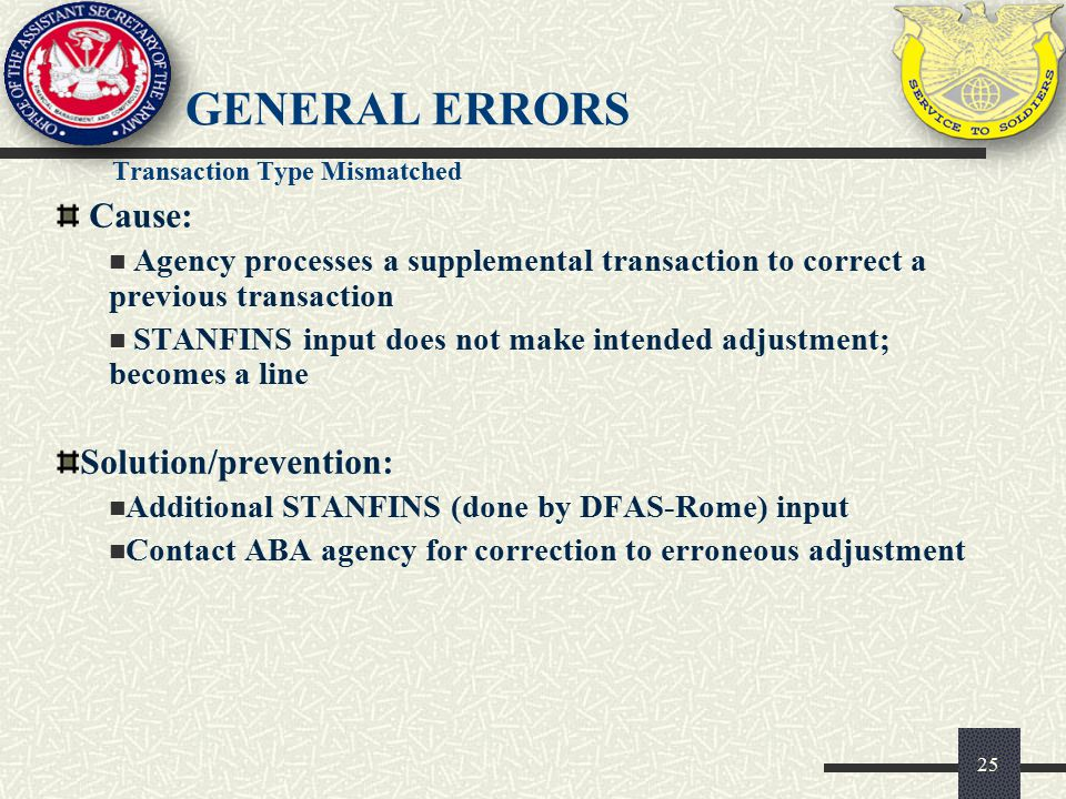 GENERAL ERRORS Cause: Agency processes a supplemental transaction to correct a previous transaction STANFINS input does not make intended adjustment;