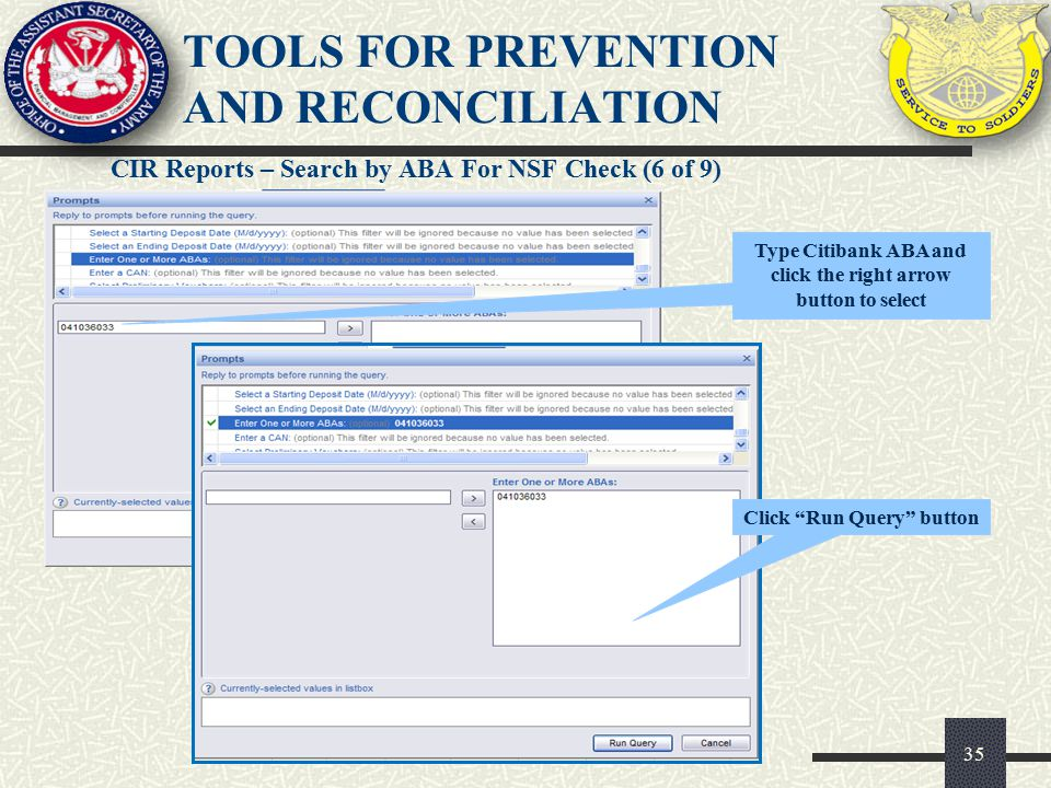 CIR Reports – Search by ABA For NSF Check (6 of 9) 35 TOOLS FOR PREVENTION AND RECONCILIATION Type Citibank ABA and click the right arrow button to se