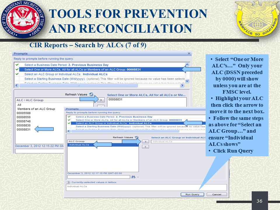 """CIR Reports – Search by ALCs (7 of 9) 36 TOOLS FOR PREVENTION AND RECONCILIATION Select """"One or More ALC's…"""" Only your ALC (DSSN preceded by 0000) wil"""