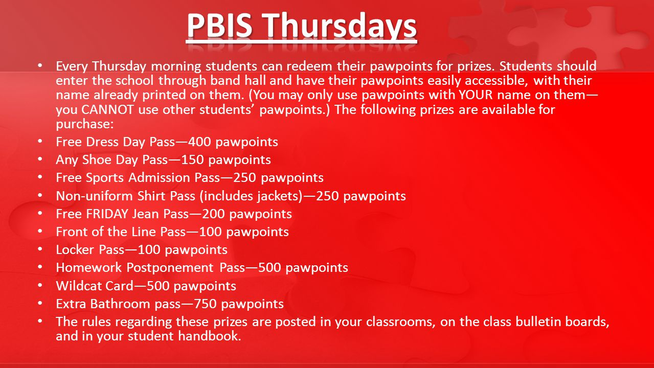 Every Thursday morning students can redeem their pawpoints for prizes.