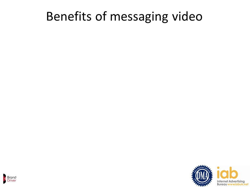 Benefits of messaging video