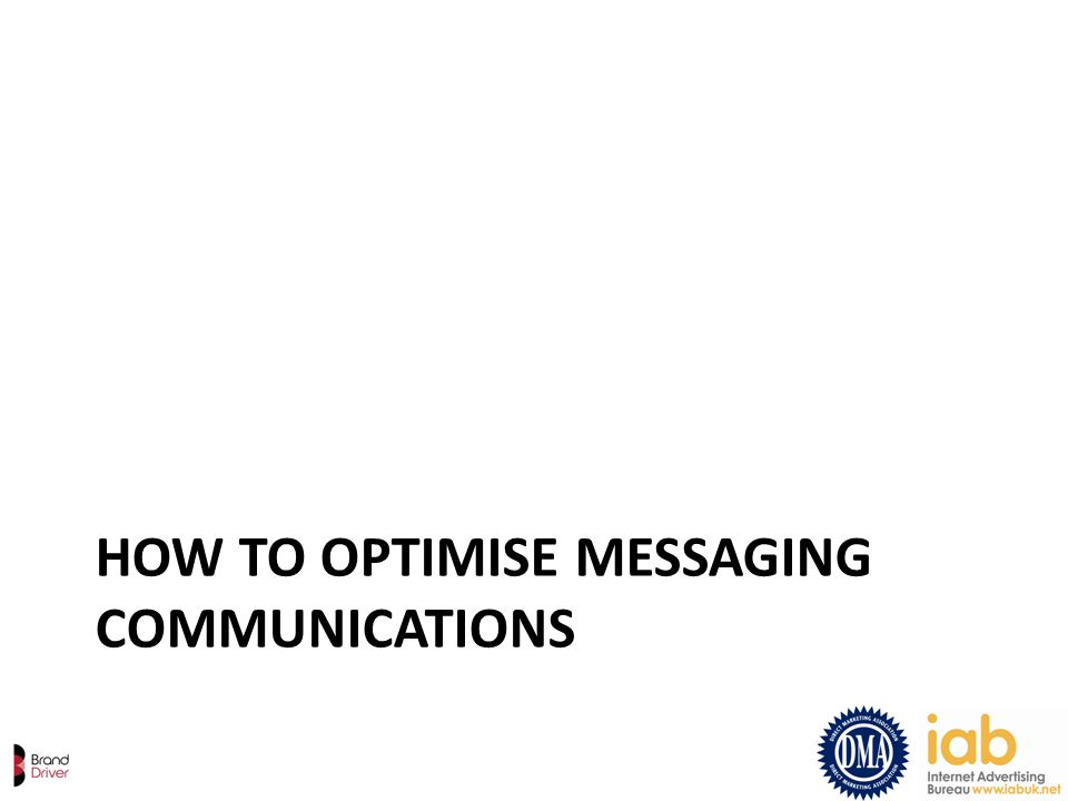 HOW TO OPTIMISE MESSAGING COMMUNICATIONS