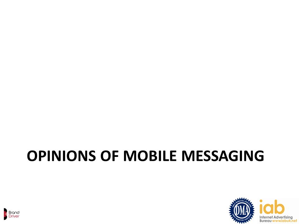 OPINIONS OF MOBILE MESSAGING