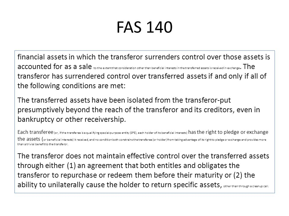 FAS 140 – Appendix A Isolation beyond the Reach of the Transferor and Its Creditors 27.