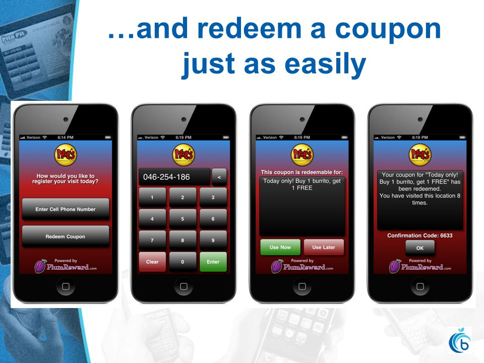 …and redeem a coupon just as easily