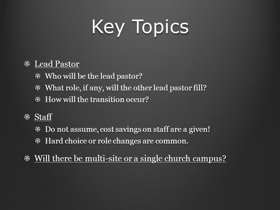 Key Topics Lead Pastor Who will be the lead pastor.