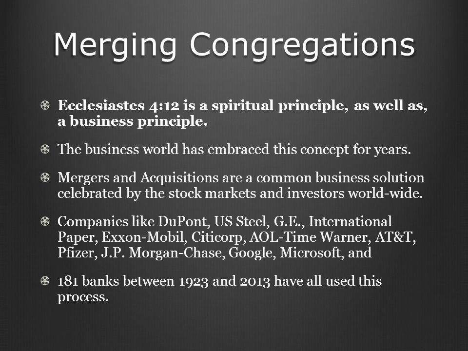 Merging Congregations Ecclesiastes 4:12 is a spiritual principle, as well as, a business principle.