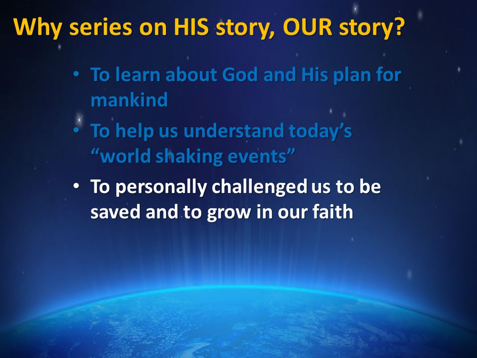 Why series on HIS story, OUR story.