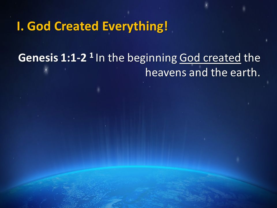 I.God Created Everything.