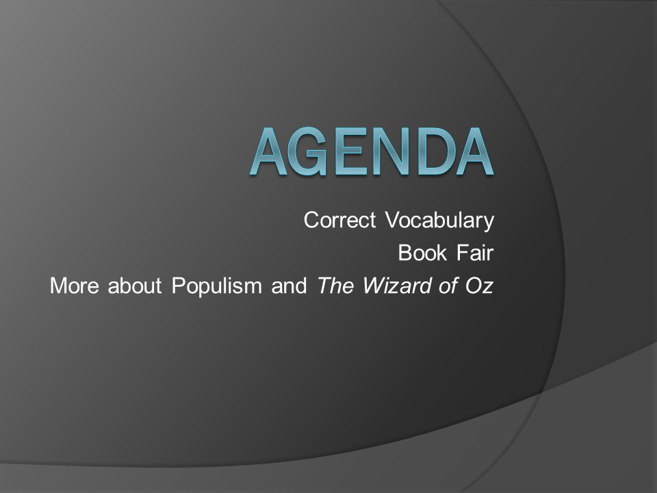 Correct Vocabulary Book Fair More about Populism and The Wizard of Oz