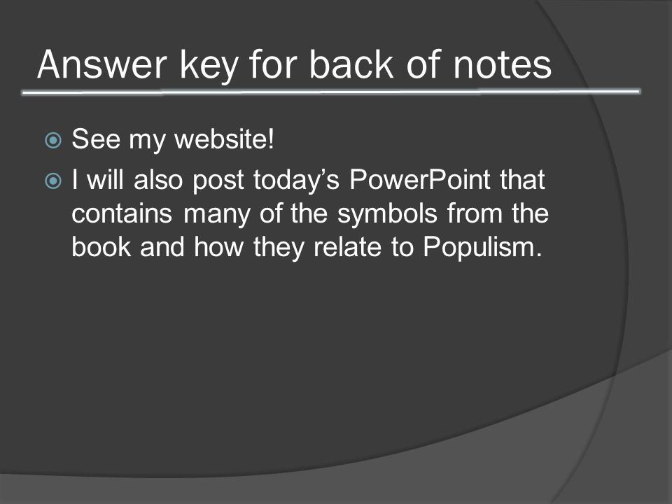 Answer key for back of notes  See my website!  I will also post today's PowerPoint that contains many of the symbols from the book and how they rela