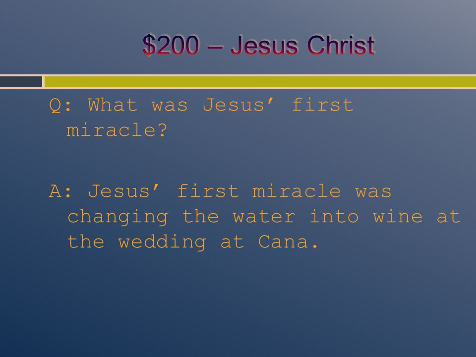 Q: What was Jesus' first miracle.