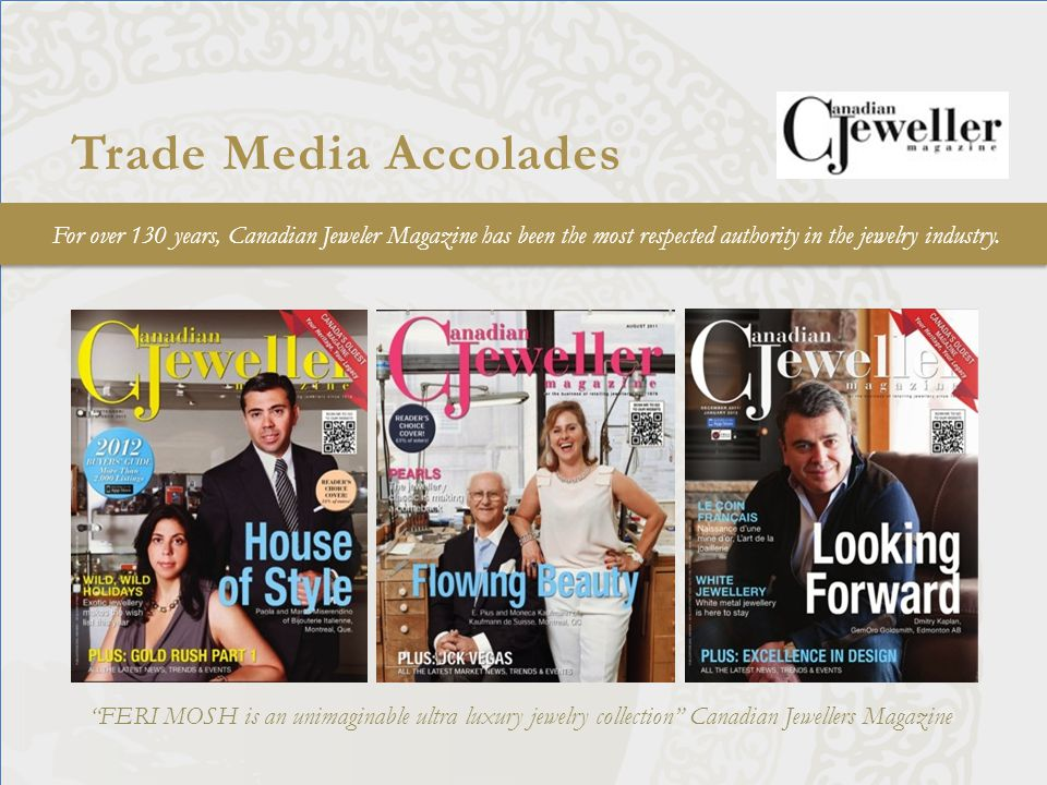 For over 130 years, Canadian Jeweler Magazine has been the most respected authority in the jewelry industry.