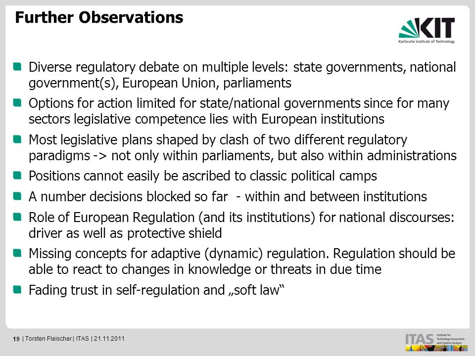 19 Further Observations Diverse regulatory debate on multiple levels: state governments, national government(s), European Union, parliaments Options for action limited for state/national governments since for many sectors legislative competence lies with European institutions Most legislative plans shaped by clash of two different regulatory paradigms -> not only within parliaments, but also within administrations Positions cannot easily be ascribed to classic political camps A number decisions blocked so far - within and between institutions Role of European Regulation (and its institutions) for national discourses: driver as well as protective shield Missing concepts for adaptive (dynamic) regulation.
