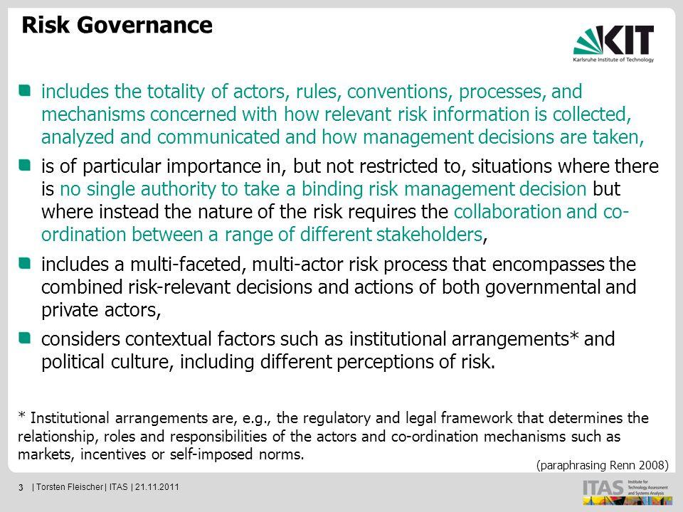 4 IRGC Risk Governance Framework Source: IRGC White Paper 2005 | Torsten Fleischer | ITAS | 21.11.2011