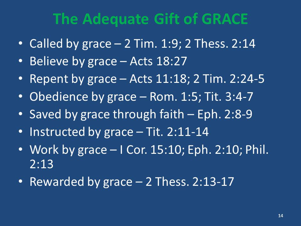 The Adequate Gift of GRACE Called by grace – 2 Tim.