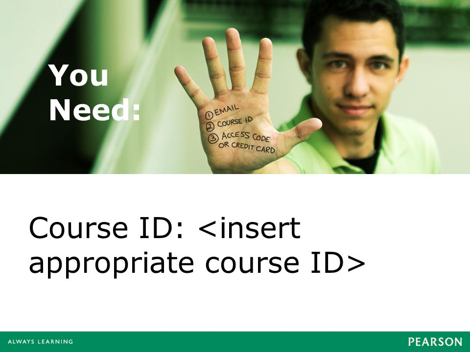 Course ID: You Need: