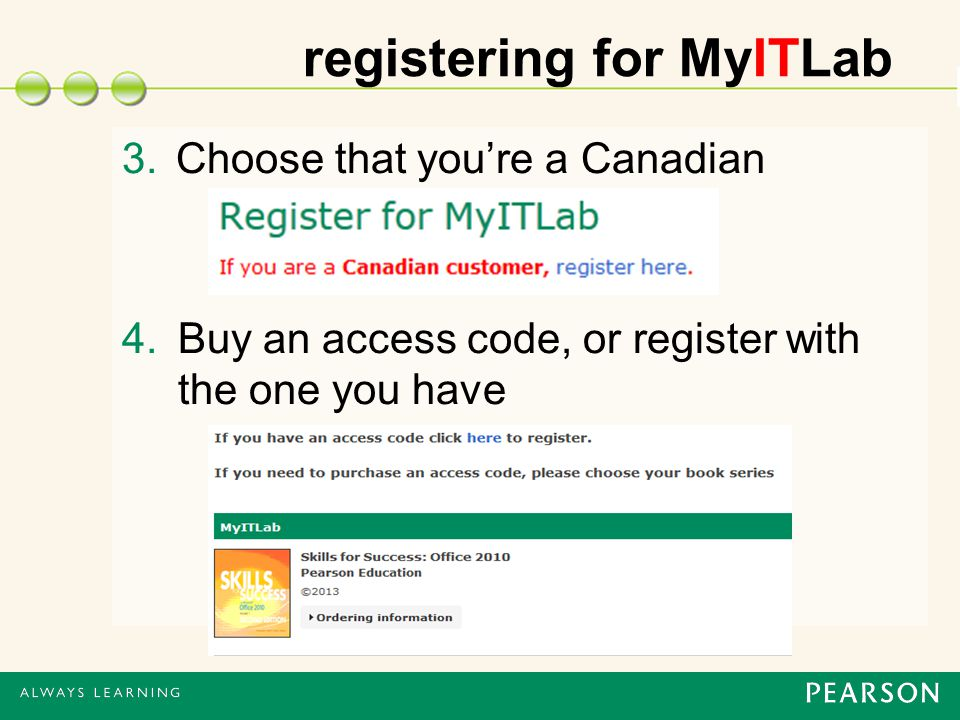 registering for MyITLab 3.Choose that you're a Canadian 4.Buy an access code, or register with the one you have