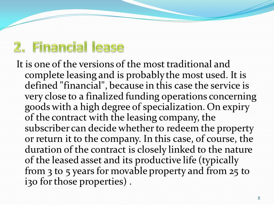 It is one of the versions of the most traditional and complete leasing and is probably the most used. It is defined