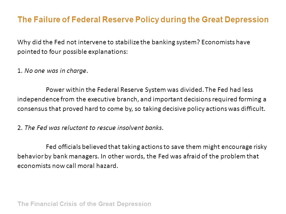 The Failure of Federal Reserve Policy during the Great Depression Why did the Fed not intervene to stabilize the banking system.