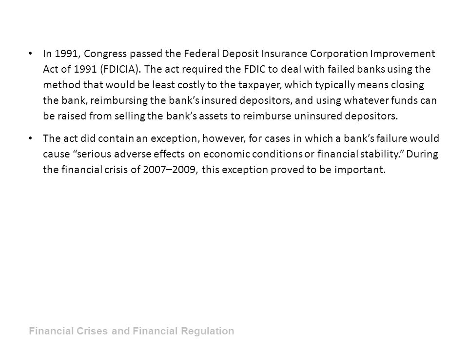 In 1991, Congress passed the Federal Deposit Insurance Corporation Improvement Act of 1991 (FDICIA).