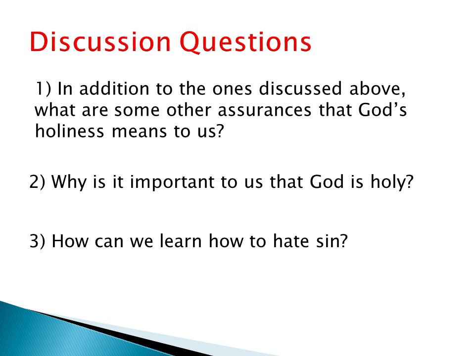 1) In addition to the ones discussed above, what are some other assurances that God's holiness means to us.