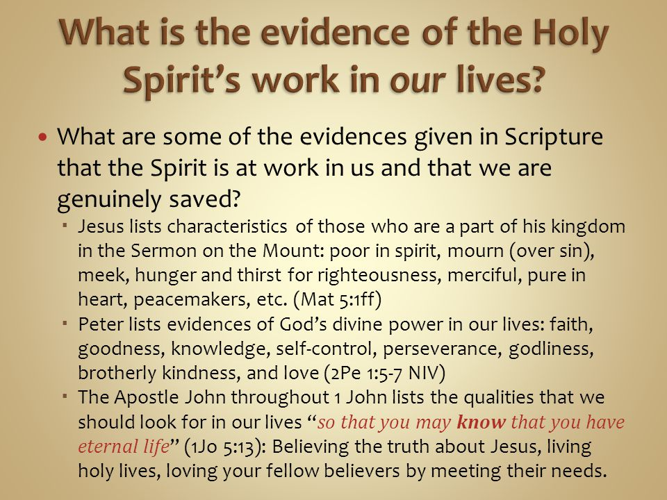 What are some of the evidences given in Scripture that the Spirit is at work in us and that we are genuinely saved.