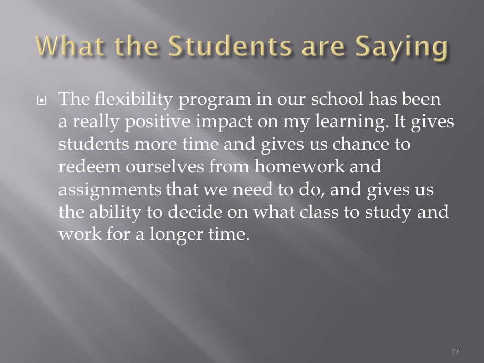  The flexibility program in our school has been a really positive impact on my learning.