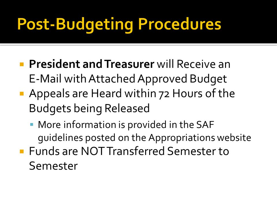  President and Treasurer will Receive an E-Mail with Attached Approved Budget  Appeals are Heard within 72 Hours of the Budgets being Released  Mor