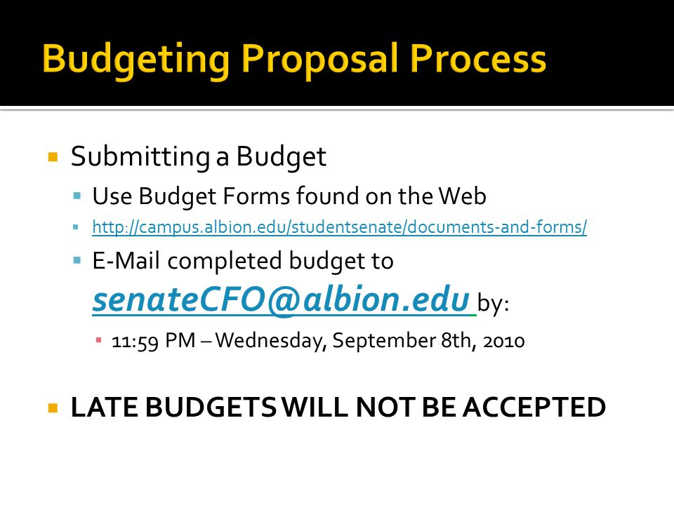  Submitting a Budget  Use Budget Forms found on the Web  http://campus.albion.edu/studentsenate/documents-and-forms/ http://campus.albion.edu/stude