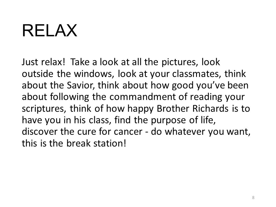 RELAX Just relax.