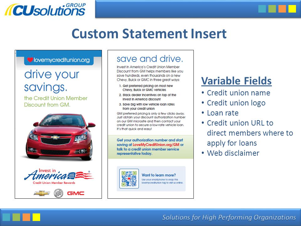 Custom Statement Insert Variable Fields Credit union name Credit union logo Loan rate Credit union URL to direct members where to apply for loans Web disclaimer