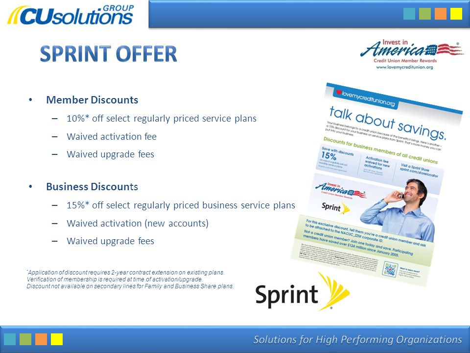 Member Discounts – 10%* off select regularly priced service plans – Waived activation fee – Waived upgrade fees Business Discounts – 15%* off select regularly priced business service plans – Waived activation (new accounts) – Waived upgrade fees * Application of discount requires 2-year contract extension on existing plans.