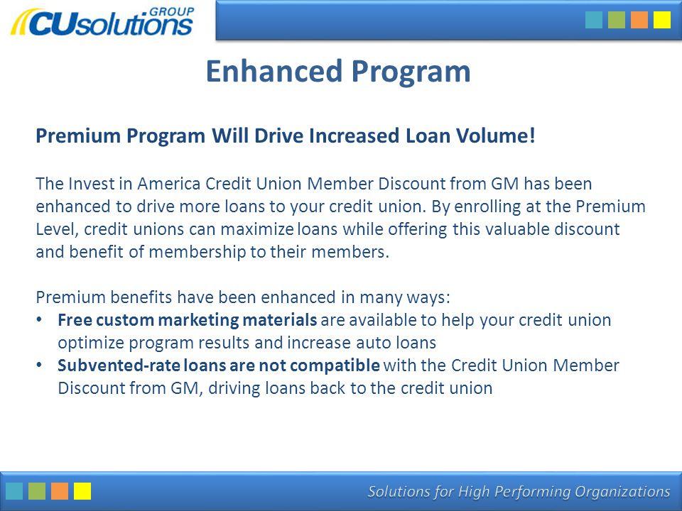 Enhanced Program Premium Program Will Drive Increased Loan Volume.