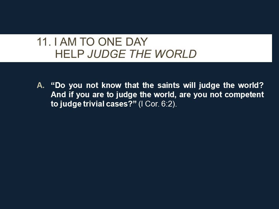 A. Do you not know that the saints will judge the world.