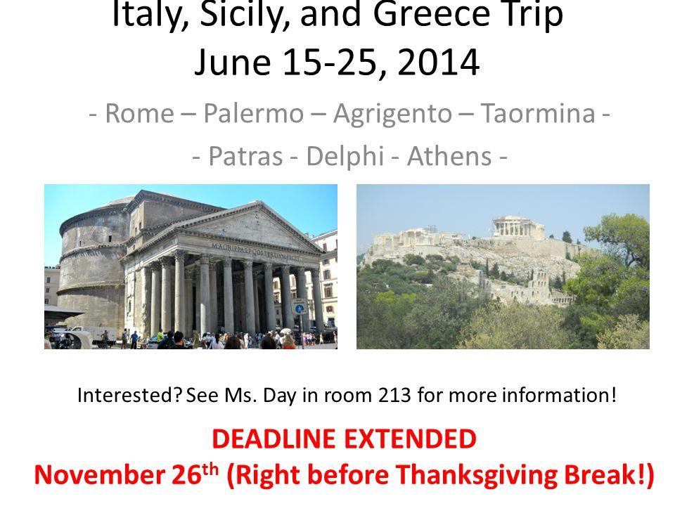 Italy, Sicily, and Greece Trip June 15-25, 2014 - Rome – Palermo – Agrigento – Taormina - - Patras - Delphi - Athens - Interested.