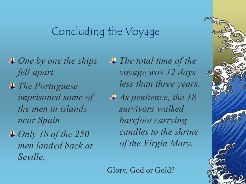 Concluding the Voyage One by one the ships fell apart.