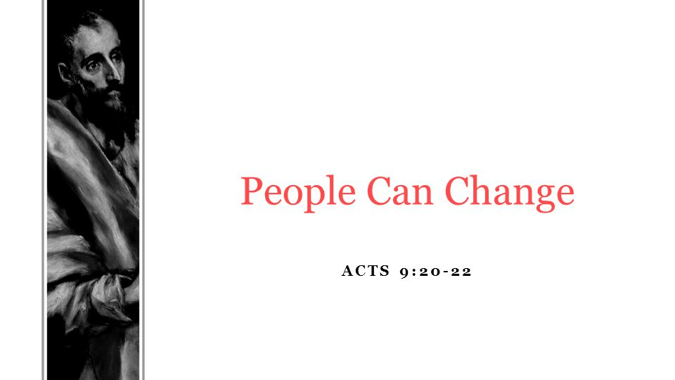 ACTS 9:20-22 People Can Change