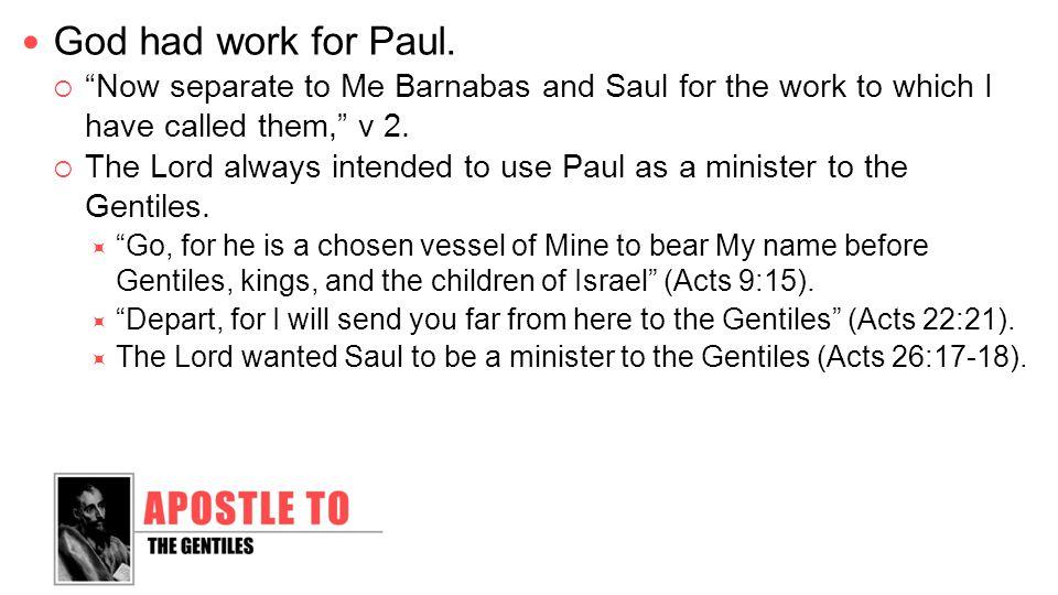 God had work for Paul.