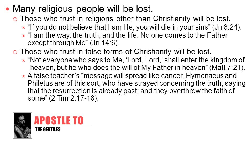 Many religious people will be lost.