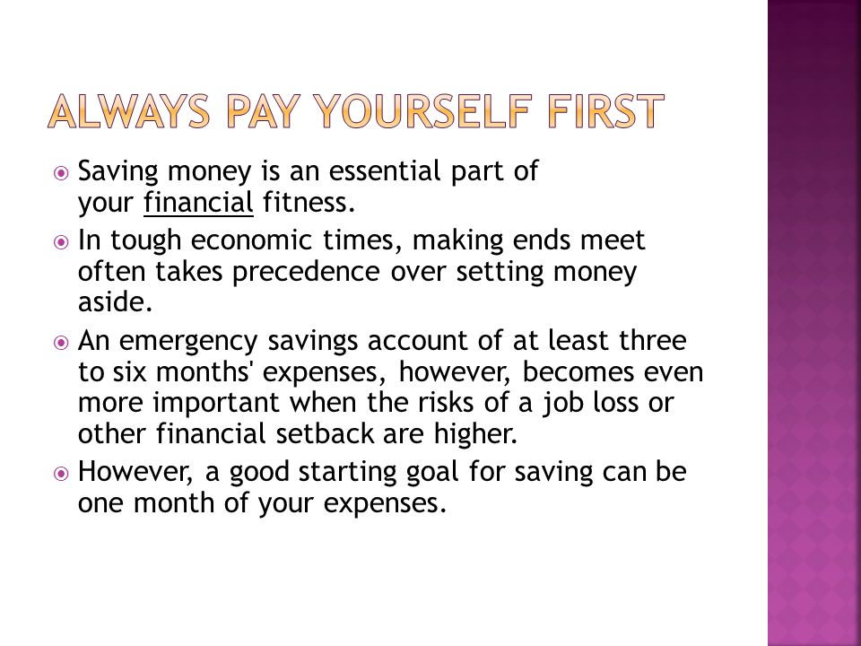  Saving money is an essential part of your financial fitness.