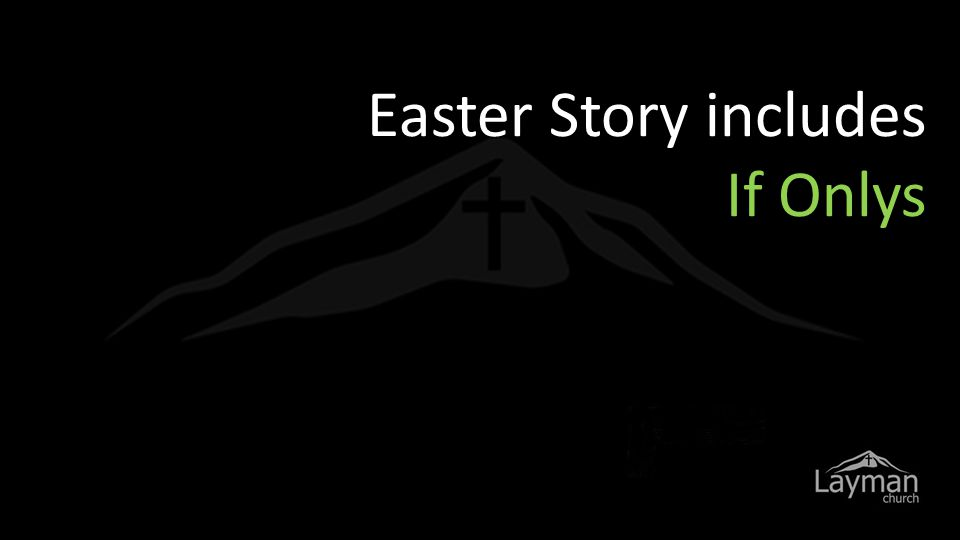 Easter Story includes If Onlys